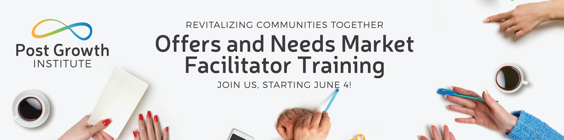 Image of a workbench with hands surrounding, overlain with text announcing details of the Offers and Needs Market Facilitator Training, starting June 4th.